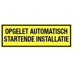 Opgelet automatisch startende installatie